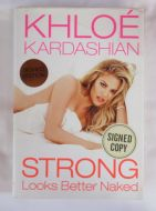 Khloe Kardashian STRONG LOOKS BETTER NAKED Signed Book - (Earn 4 reward points on this item worth $1.00)