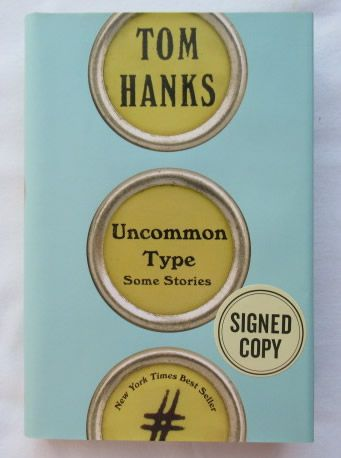 Tom Hanks Uncommon Type Some Stories Signed Book